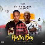 MUSIC: Shina Mania Ft MohBad – Hustler Boy