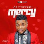 MUSIC: Oritse Femi – Mercy (prod. Vicebeatz)