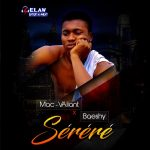 MUSIC: Mac-VAliant Ft. Baeshy – Serere