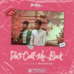 MUSIC: Joeboy ft. Mayorkun – Don't Call Me Back