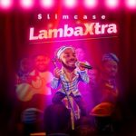 MUSIC: Slimcase – Lamba Xtra