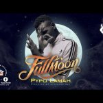 [Music & Video] Pypo Lamah – Fullmoon