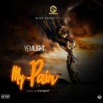 MUSIC: Yemi Light – My Pain