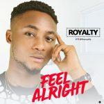 MUSIC: Flex Royalty – Feel Alright