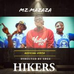 Video: Mz Mazaza – Hikers (Official Video)