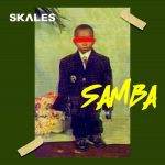 MUSIC: Skales – Samba