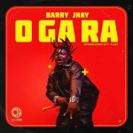 MUSIC: Barry Jhay – O Ga Ra (Prod. Tuzi)