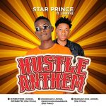 MUSIC: Star Prince ft. Jimkid – Hustle Anthem