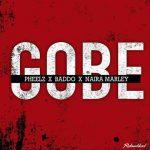 MUSIC: Pheelz Ft. Olamide & Naira Marley – Gobe