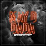 MUSIC: May D – DADA