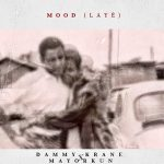MUSIC: Dammy Krane ft. Mayorkun – Mood (Laye)