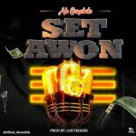 MUSIC: Ak Omoibile – Set Awon (Prod By Los Tegger)