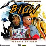 Charzy O – Blow (Feat. Chizzy Fresh)
