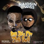 MUSIC: Naidsin Ft Wiss – One Day For The Owo (Mixed By Leksykay)