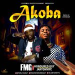 MUSIC: Fmg Ft Honoured Guy X Jantomhyc – Akoba