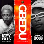 MUSIC: Icey Bills Ft Chinco Boss – Gbedu