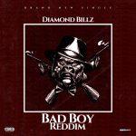 MUSIC: Diamond Billz – Bad Boy Riddem (Freestyle)