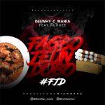 MUSIC: Deewhyc Mania Ft Ruhdee – Fagbo Jeun Dobo