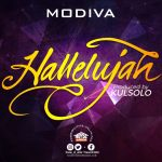 MUSIC: Modiva – Halleluyah