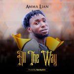 MUSIC: Amma Lian – All The Way