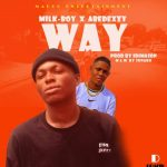 MUSIC: Milky Boy Ft Abidexzy – Way