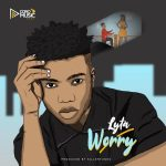 MUSIC: Lyta – Worry (prod. Killertunes)