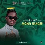 MUSIC: Ojay – Money Hanger