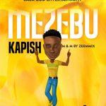 MUSIC: Kapish – Mezebu