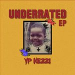 [EP Album] YP Kezzi – Underrated