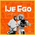 MUSIC: Solo9ice – Ije Ego Ft I.Note