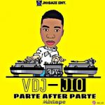 MIXTAPE: Vdj Jio – Parte After Parte Mixtape