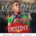 MUSIC: Olatunji – Destiny