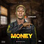 MUSIC: Samsain – Money (Prod. Masta T)