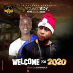 MUSIC: YoungTboy Ft SuperBoy – Welcome To 2020