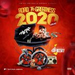 MIXTAPE: DJ Biosky – Road To Greatness 2020 Mix