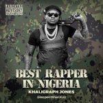 MUSIC: Khaligraph Jones – Best Rapper In Nigeria (Blaqbonez Diss)