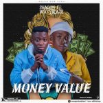 MUSIC: Swagon Ft. WittyBlaze – Money Value