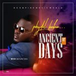 MUSIC: Phydel Baba – Ancient of Days