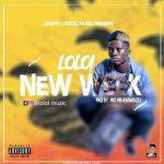 MUSIC: Loloi – New Week (Pro. By Mix Mr Awandzey)