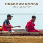 MUSIC: Reekado Banks – Rora (Acoustic Version)