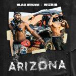 MUSIC: Wizkid & Blaq Jerzee – Arizona