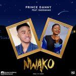 MUSIC: Prince Danny Ft Dassinah – Nwako