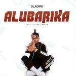 AUDIO+VIDEO: Oladips – Alubarika