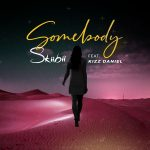 MUSIC: Skiibii ft. Kizz Daniel – Somebody