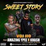 MUSIC: Vdj Jio Ft. Amazing Ypee x Khash – Sweet Story