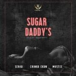 MUSIC: Seriki Ft. Chinko Ekun & Mustee – Sugar Daddy's