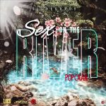 MUSIC: Popcaan – Sex On The River