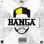 MUSIC: DJ ECool – Banga (Prod. Boss Beatz)