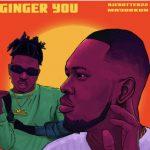 MUSIC: Ajebutter22 – Ginger You Ft. Mayorkun
