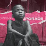 MUSIC: Wittyblaze – Upgrade